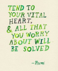 Tend to your heart